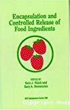 Encapsulation and controlled release of food ingredients - 206th national meeting of the American Chemical Society (22/08/1993 - 27/08/1993, Chicago, Etats-Unis).