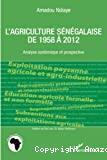 L'agriculture sénégalaise de 1958 à 2012