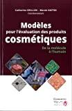 Modèles pour l'évaluation des produits cosmétiques