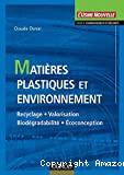 Matières plastiques et environnement. Recyclage. Valorisation. Biodégradabilité. Ecoconception.