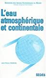 L'eau atmosphérique et continentale