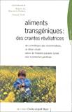 Aliments transgéniques, des craintes révélatrices
