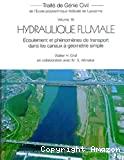 Hydraulique fluviale. Tome 2 : écoulement non permanent et phénomènes de transport
