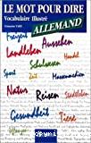 Le mot pour dire. Vocabulaire illustré allemand.