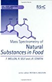 Mass spectrometry of natural substances in foods