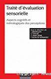 Traité d'évaluation sensorielle. Aspects cognitifs et métrologiques des perceptions.