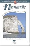 La Normandie : la géologie, les milieux, la faune, la flore, les hommes.