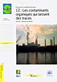 Les contaminants organiques qui laissent des traces : sources, transport et devenir