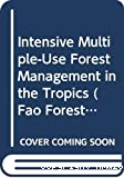 Intensive multiple-use forest management in the tropics