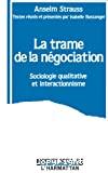La trame de la négociation. Sociologie qualitative et interactionnisme.