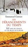 Les dérangements du temps : 500 ans de chaud et de froid en Europe.
