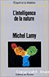 L'Intelligence de la matière. Préface de Rémy Chauvin.