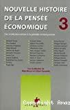Nouvelle histoire de la pensée économique . 3. Des institutionnalistes à la période contemporaine