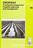 CROPWAT, a computer program for irrigation planning and management = logiciel de planification et gestion de l'irrigation