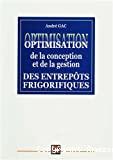Optimisation de la conception et de la gestion des entrepôts frigorifiques.