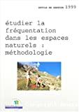 Etudier la fréquentation dans les espaces naturels : méthodologie.