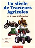 Un siècle de tracteurs agricoles