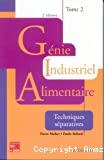 Génie industriel alimentaire. (2 Vol.) Tome 2 : Techniques séparatives.