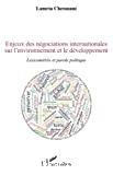 Enjeux des négociations internationales sur l'environnement et le développement