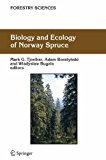 Biology and Ecology of Norway Spruce.