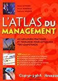 L'atlas du management. Les meilleures pratiques et tendances pour actualiser vos compétences.