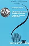 L'évaluation du travail à l'épreuve du réel. Critique des fondements de l'évaluation - Conférence-débat organisée par le groupe Sciences en questions (20/03/2003, Paris, France).