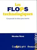 Les flops technologiques - Comprendre les échecs pour innover