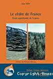 Le Cèdre en France : étude approfondie de l'espèce. Préface de Richard Moreau.