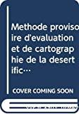 Méthode provisoire d'évaluation et de cartographie de la désertification