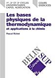 Les bases physiques de la thermodynamique et applications à la chimie