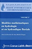 Traité d'hydraulique environnementale. Volume 3: Modèles mathématiques en hydrologie et en hydraulique fluviale