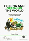 Feeding and Greening the World: The Role of International Agricultural Research