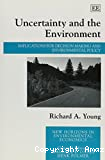 Uncertainty and the environment : implications for decision making and environmental policy.