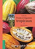 Guide des fruits et légumes tropicaux