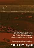Chemins et territoires de l'eau dans les pays de la ceinture tropicale