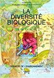 La diversité biologique : la vie en péril