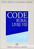 Code rural. Livre 2. Protection de la nature