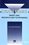 Le droit de riveraineté : propriété, usages, protection des cours d'eau non domaniaux