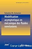 Modélisation asymptotique en mécanique des fluides newtoniens