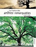 La France des arbres remarquables.