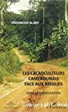 Les cacaoculteurs camerounais face aux risques
