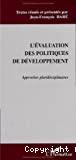 L'évaluation des politiques de développement : approches pluridisciplinaires