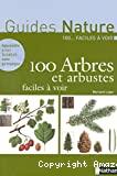 100 arbres et arbustes faciles à voir