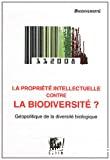 La propriété intellectuelle contre la biodiversité ?