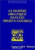 La Matière organique dans les milieux naturels. Actes des 9èmes journées du Diplôme d'études approfondies Sciences et techniques de l'environnement organisées les 14 et 15 mai 1998 à Paris.