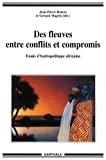 Des fleuves entre conflits et compromis