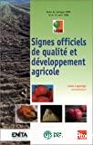 Signes officiels de qualité et développement agricole. Aspects techniques et économiques - Colloque SFER (14/04/1999 - 15/04/1999, Clermont-Ferrand, France).