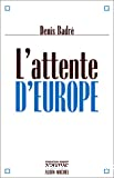 L'Attente d'Europe.
