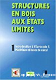 Introduction à l'eurocode 5, matériaux et bases de calcul : step 1 titregn Structures en bois aux états limites