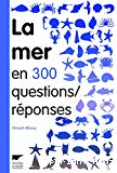 La mer en 300 questions-réponses